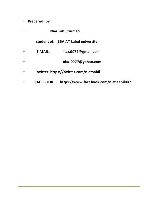 • Prepared by • Niaz Sahil zurmati student of: BBA AT kabul university • E-MAIL: niaz.0077@gmail.com • niaz.0077@yahoo.com...