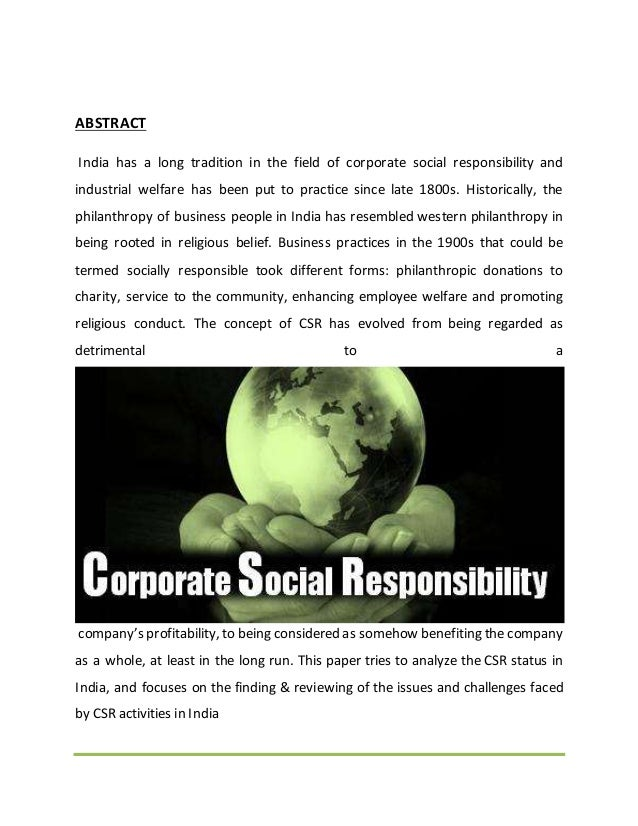 ABSTRACT India has a long tradition in the field of corporate social responsibility and industrial welfare has been put to...