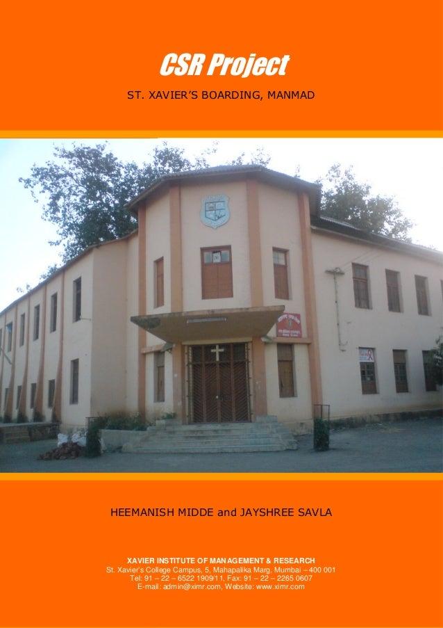 CSR Project: ST. XAVIER'S BOARDING, MANMAD XAVIER INSTITUTE OF MANAGEMENT & RESEARCH 1 HEEMANISH MIDDE and JAYSHREE SAVLA ...
