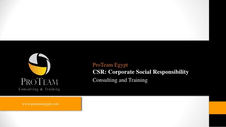 ProTeam Egypt                        CSR: Corporate Social Responsibility                        Consulting and Training  ...