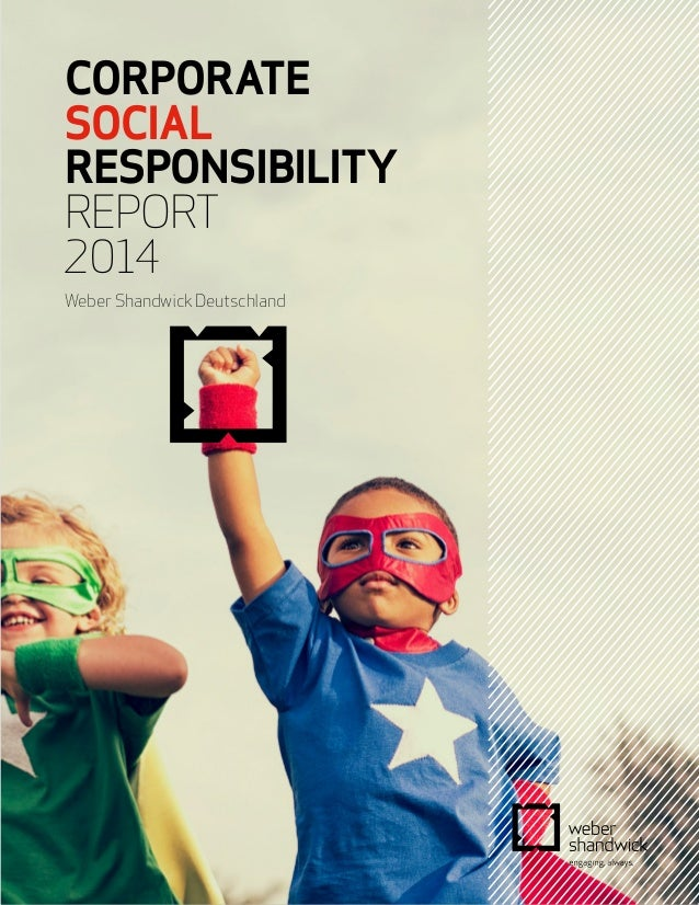 CORPORATE  SOCIAL  RESPONSIBILITY  REPORT  2014  Weber Shandwick Deutschland