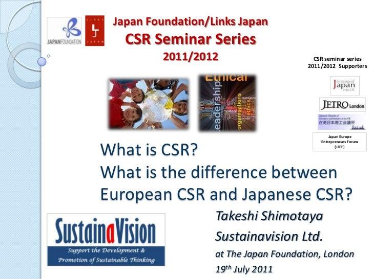 Japan Foundation/Links Japan CSR Seminar Series <br />2011/2012<br />CSR seminar series 2011/2012  Supporters<br />Japan E...