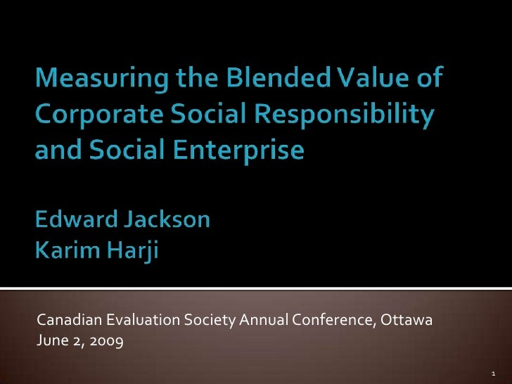 Canadian Evaluation Society Annual Conference, Ottawa June 2, 2009                                                        ...