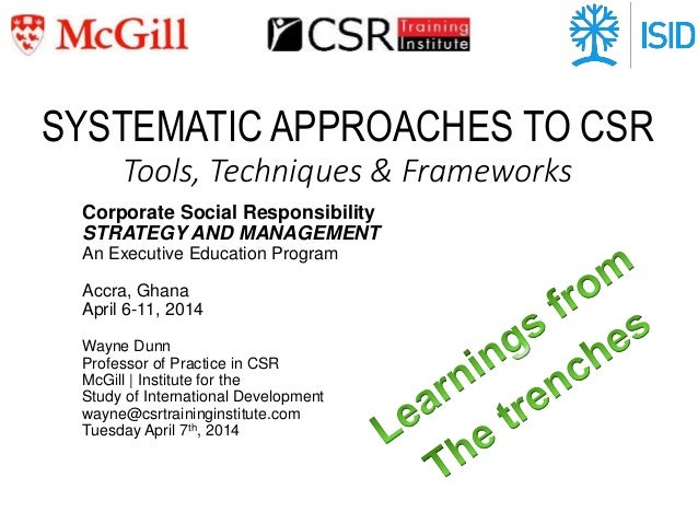 SYSTEMATIC APPROACHES TO CSR Tools, Techniques & Frameworks Corporate Social Responsibility STRATEGY AND MANAGEMENT An Exe...