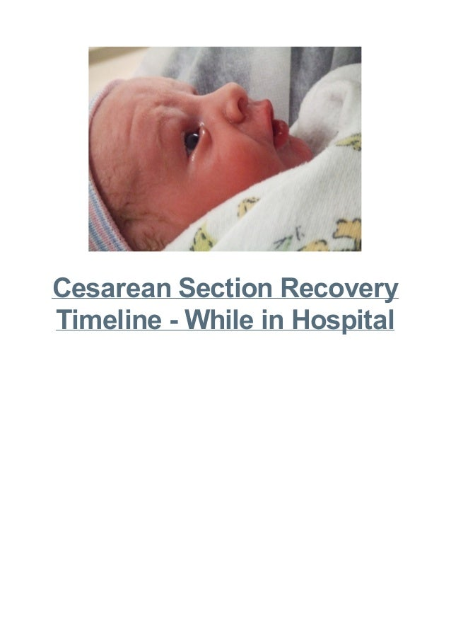 Cesarean Section Recovery Timeline - While in Hospital
