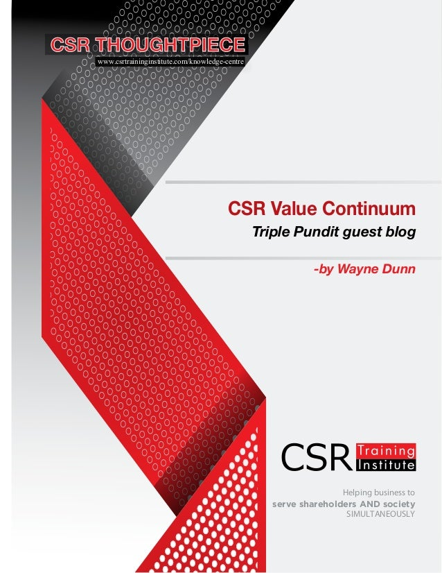 Helping business to serve shareholders AND society SIMULTANEOUSLY CSR Value Continuum Triple Pundit guest blog -by Wayne D...