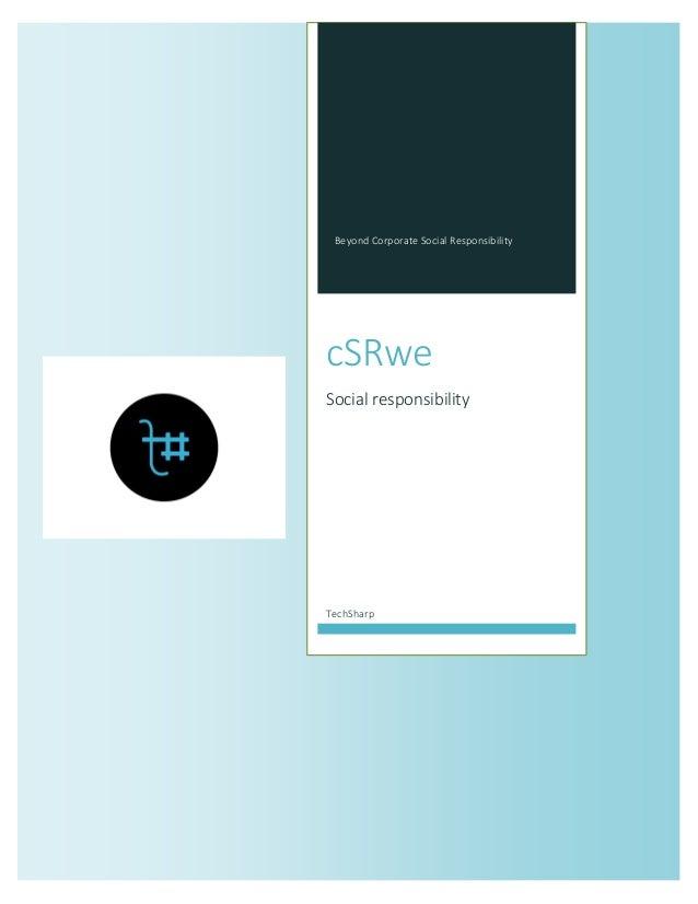 Beyond Corporate Social Responsibility  cSRwe  Social responsibility  TechSharp