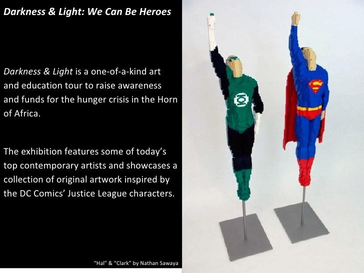 Darkness & Light: We Can Be HeroesDarkness & Light is a one-of-a-kind artand education tour to raise awarenessand funds fo...