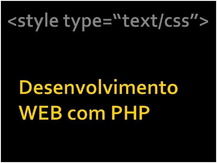"<style type=""text/css""><br />Desenvolvimento WEB com PHP<br />"