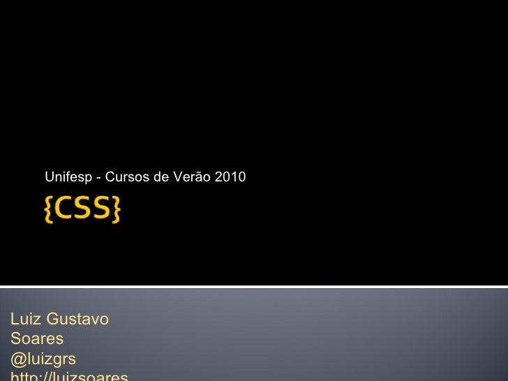 Unifesp - Cursos de Verão 2010Luiz GustavoSoares@luizgrs