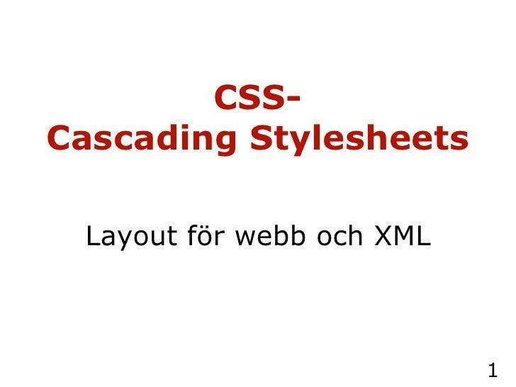 CSS- Cascading Stylesheets   Layout för webb och XML
