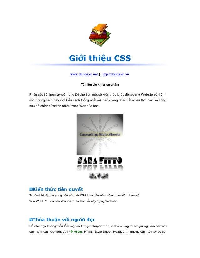 Giới thiệu CSS www.dohoavn.net | http://dohoavn.vn Tài liệu do killer sưu tầm Phần các bài học này sẽ mang tới cho bạn một...