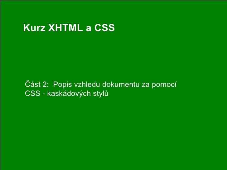 Kurz XHTML a CSS Část 2:  Popis vzhledu dokumentu za pomocí CSS - kaskádových stylů