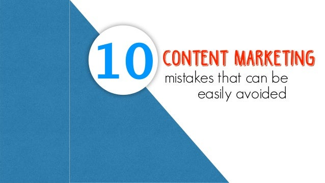 10 Content Marketing mistakes that can be easily avoided