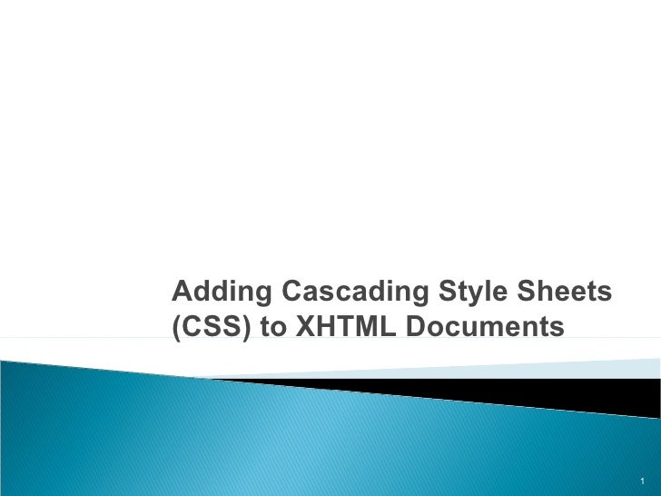 Adding Cascading Style Sheets  (CSS) to XHTML Documents