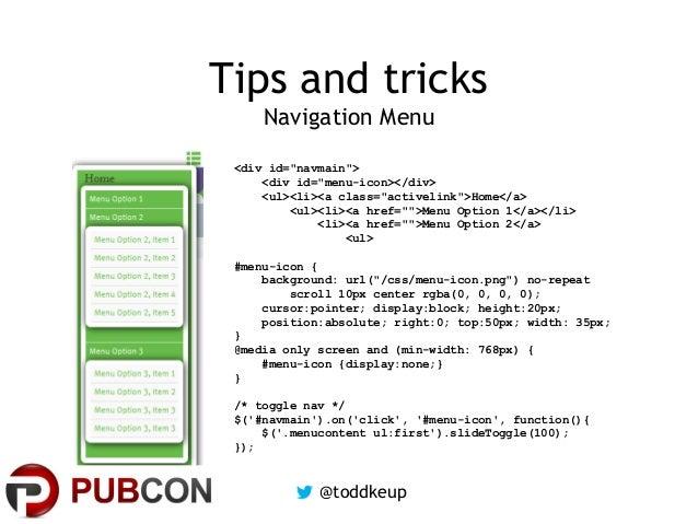"Tips and tricks Navigation Menu <div id=""navmain""> <div id=""menu-icon></div> <ul><li><a class=""activelink"">Home</a> <ul><l..."