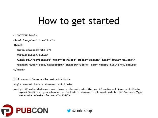 "How to get started <!DOCTYPE html> <html lang=""en"" dir=""ltr""> <head> <meta charset=""utf-8""> <title>Title</title> <link rel..."