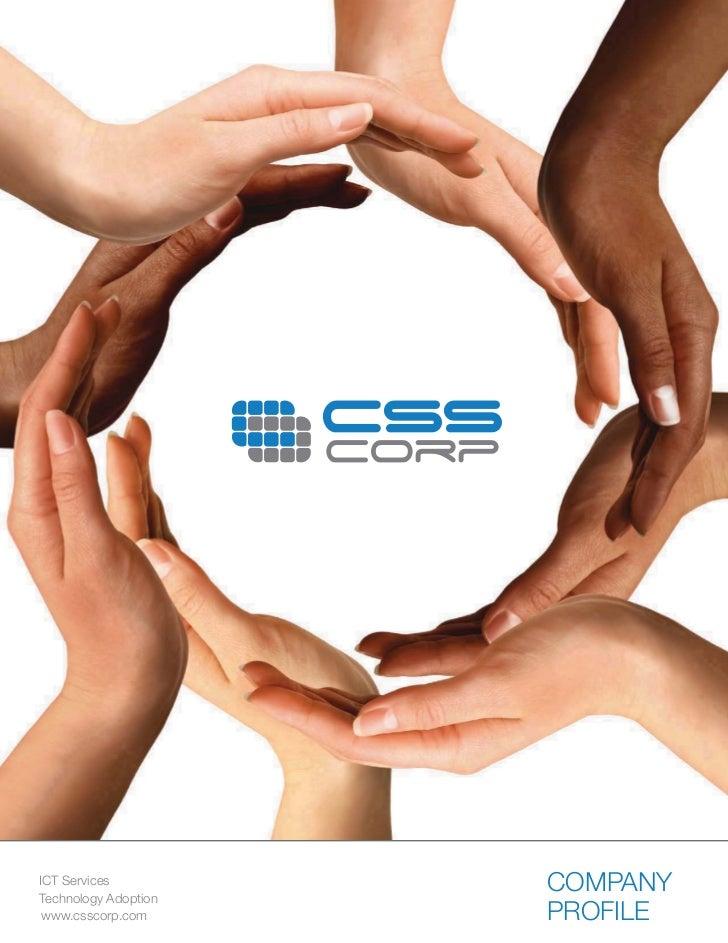ICT ServicesTechnology Adoption                      COMPANY www.csscorp.com      PROFILE