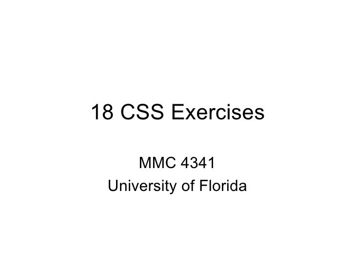 18 CSS Exercises MMC 4341 University of Florida
