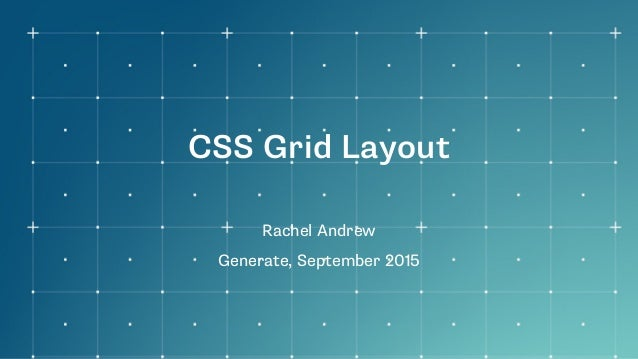 CSS Grid Layout Rachel Andrew Generate, September 2015