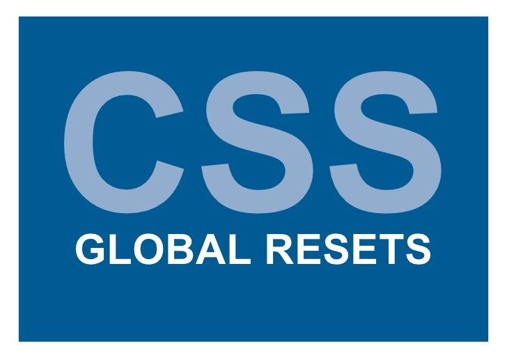 CSS GLOBAL RESETS
