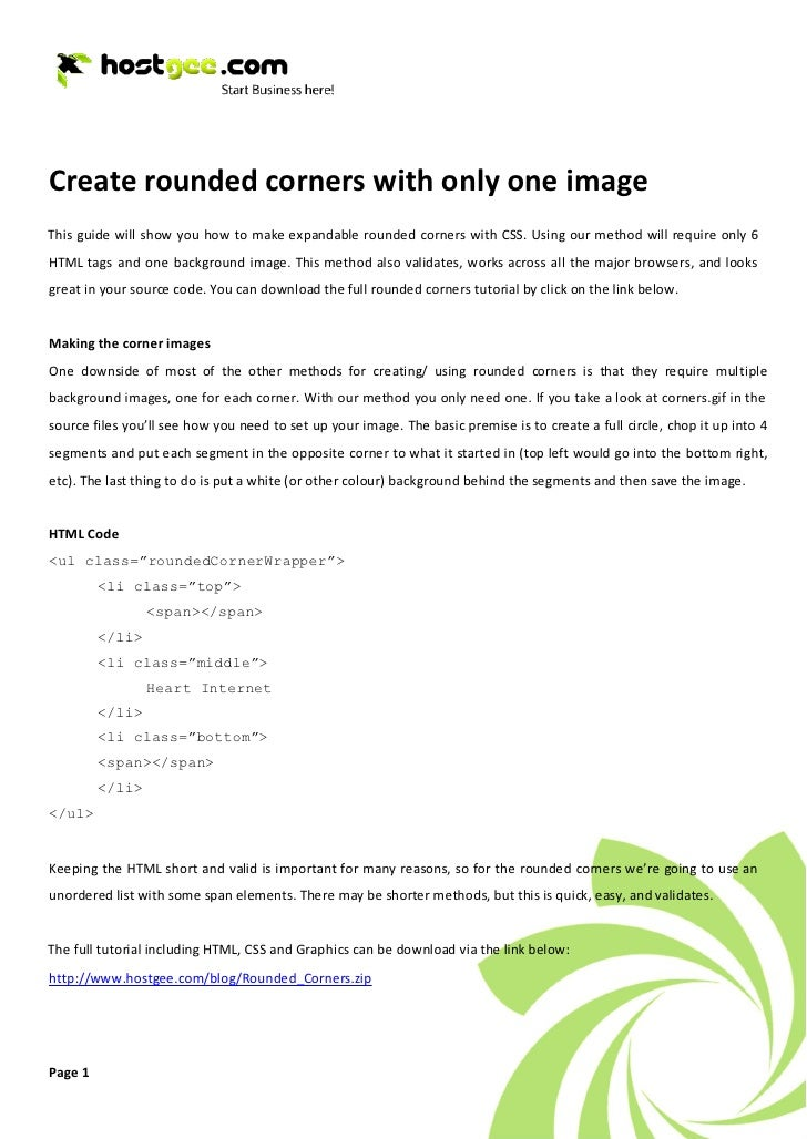 Create rounded corners with only one image This guide will show you how to make expandable rounded corners with CSS. Using...