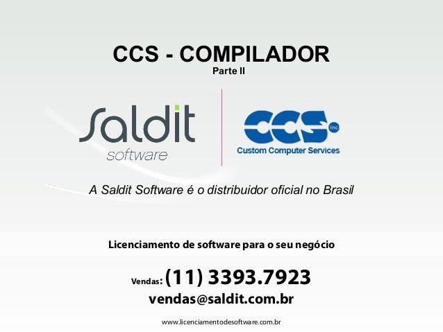 Licenciamento de software para o seu negócio www.licenciamentodesoftware.com.br Vendas: (11) 3393.7923 vendas@saldit.com.b...