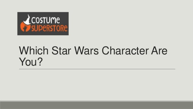 Which Star Wars Character Are You?