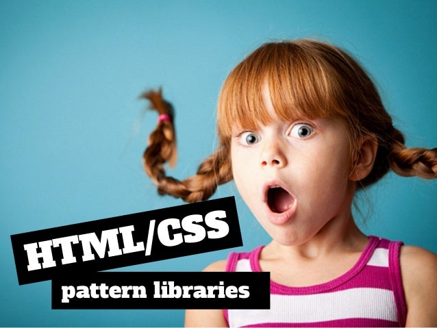 pattern libraries HTML/CSS