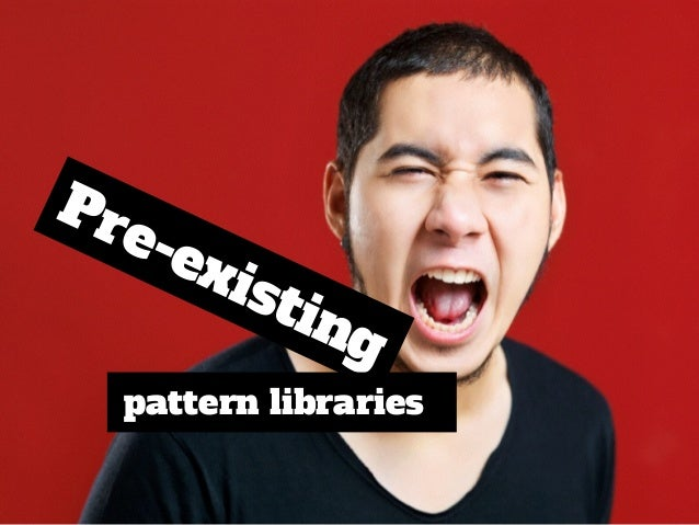 Pre-existing pattern libraries