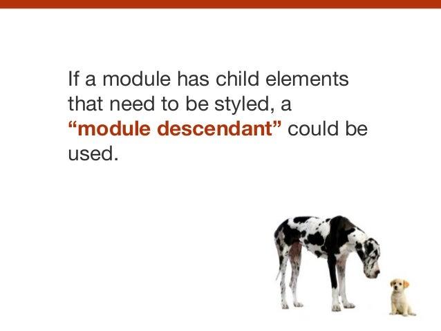"<!-- Module -->! <div class=""box""></div>! ! <!-- Module modifier -->! <div class=""box box--alt""></div>! ! <!-- Module desc..."