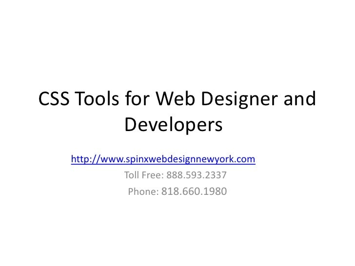 CSS Tools for Web Designer and          Developers   http://www.spinxwebdesignnewyork.com             Toll Free: 888.593.2...