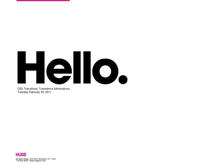 CSS Transitions, Transforms & Animations<br />Tuesday February 23, 2011 <br />