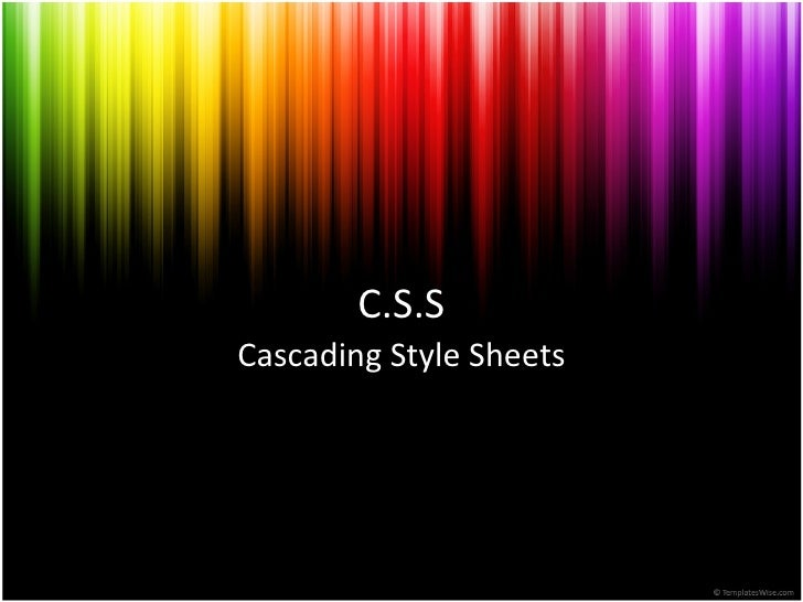 C.S.S Cascading Style Sheets