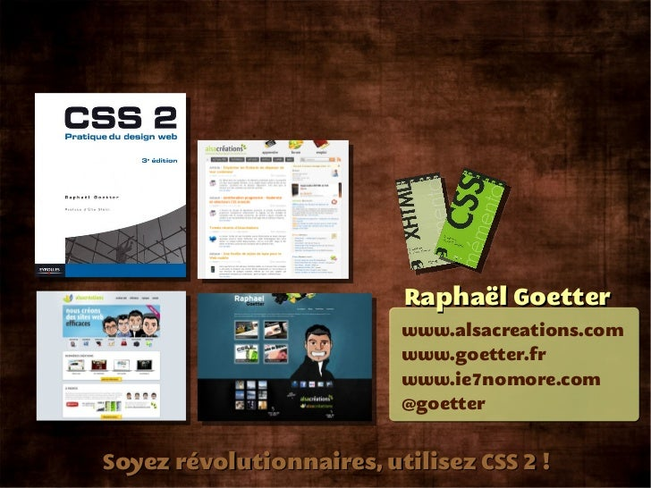Raphaël Goetter                          www.alsacreations.com                          www.goetter.fr                    ...