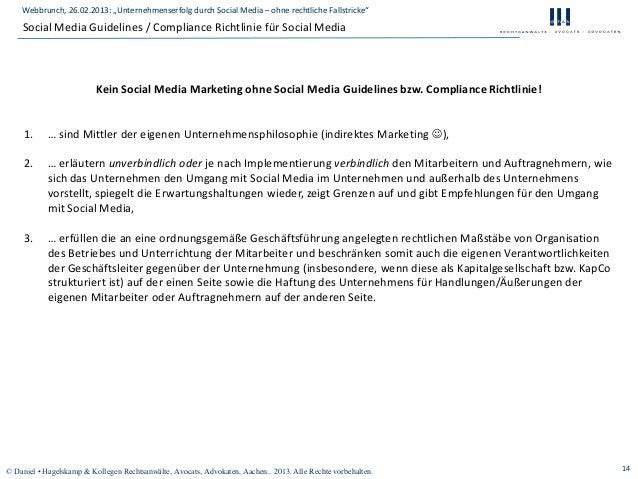 "Webbrunch, 26.02.2013: ""Unternehmenserfolg durch Social Media – ohne rechtliche Fallstricke""    Social Media Guidelines / ..."