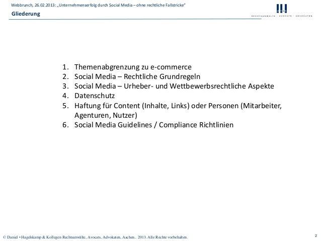 """Webbrunch, 26.02.2013: """"Unternehmenserfolg durch Social Media – ohne rechtliche Fallstricke""""    Gliederung                ..."""