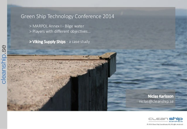 cleanship.se ©  2014  Clean  Ship  Scandinavia  AB.  All  rights  reserved. Green  Ship  Technology  Conference  2014  >  ...
