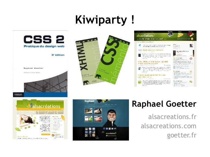 Kiwiparty !          Raphael Goetter                 alsacreations.fr              alsacreations.com                      ...