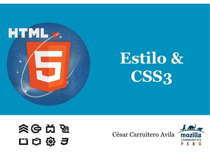 Estilo & CSS3 César Carruitero Avila