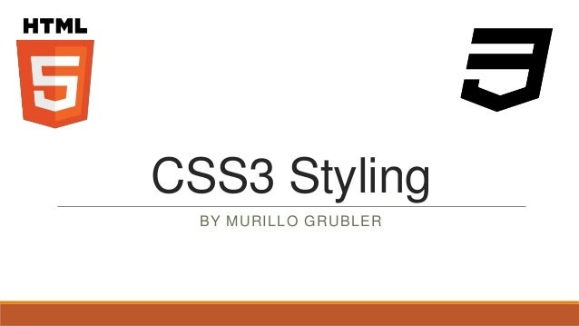 CSS3 Styling  BY MURILLO GRUBLER