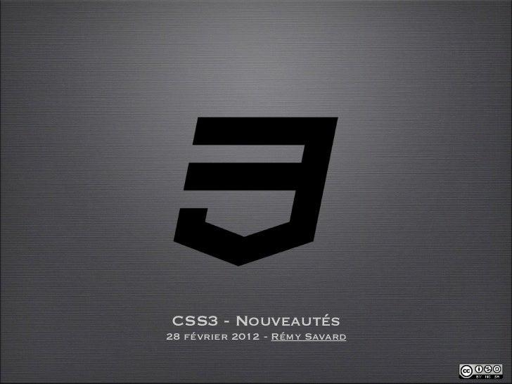 CSS3 - Nouveautés28 février 2012 - Rémy Savard