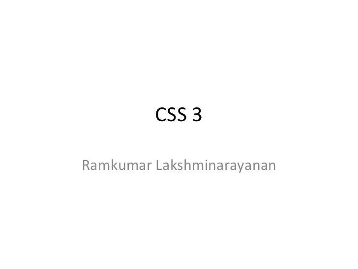 CSS 3 Ramkumar Lakshminarayanan