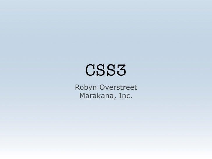 CSS3 Robyn Overstreet  Marakana, Inc.