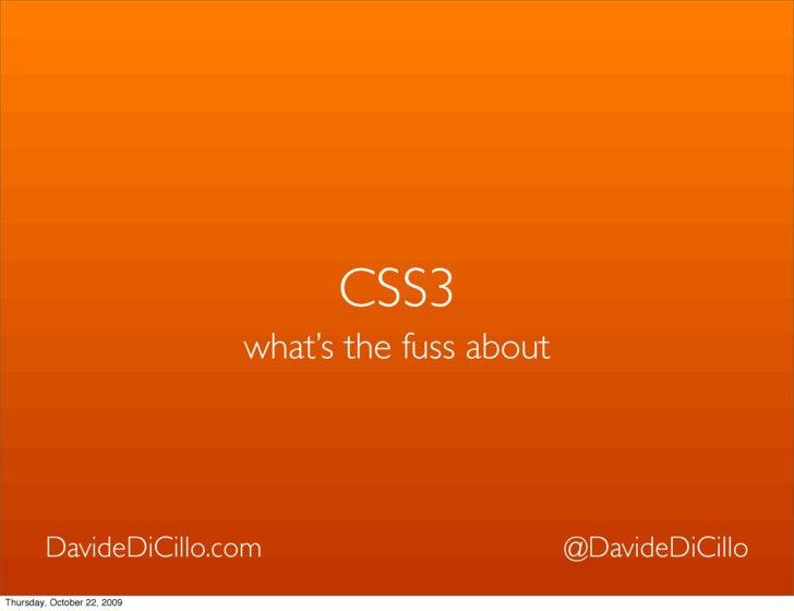 CSS3                              what's the fuss about             DavideDiCillo.com                            @DavideDi...