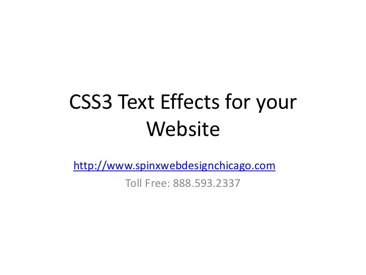 CSS3 Text Effects for your        Websitehttp://www.spinxwebdesignchicago.com         Toll Free: 888.593.2337