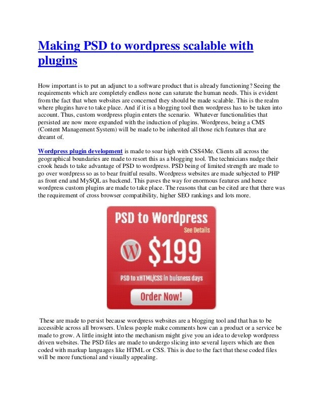 Making PSD to wordpress scalable withpluginsHow important is to put an adjunct to a software product that is already funct...