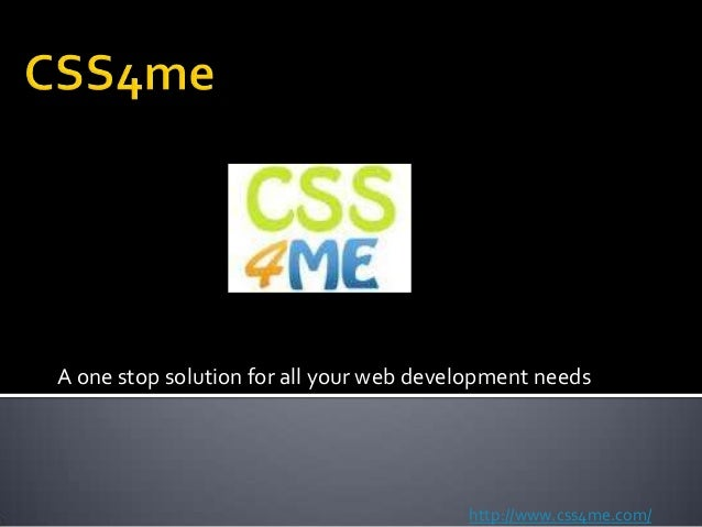 A one stop solution for all your web development needshttp://www.css4me.com/