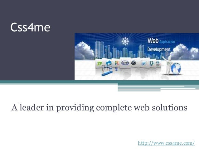 Css4meA leader in providing complete web solutionshttp://www.css4me.com/