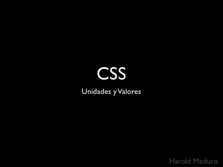 CSS Unidades y Valores                          Harold Maduro